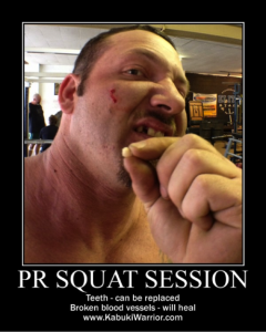 The Kabuki Warrior Loses a TOOTH and Bursts a Blood Vessel During a PR Squat Session!!